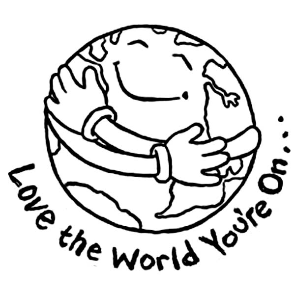 Love the World You are On at Earth Day Coloring Page Download